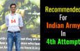 Recommended For Indian Army In 4th Attempt