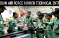 INDIAN AIR FORCE AIRMEN TECHNICAL ENTRY