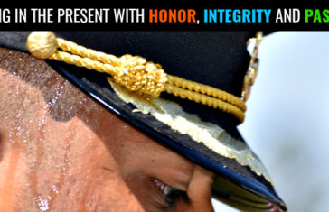Living In The Present with Honor, Integrity and Passion