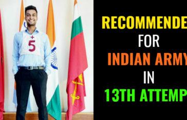 RECOMMENDED FOR INDIAN ARMY IN 13TH ATTEMPT