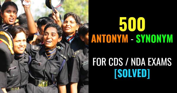 500 Antonym - Synonym For CDS / NDA Exams [SOLVED]