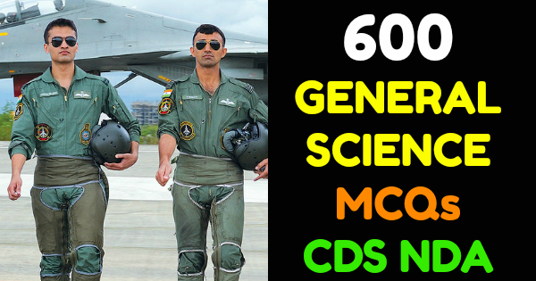 600 General Science Question Answer For CDS NDA Exam