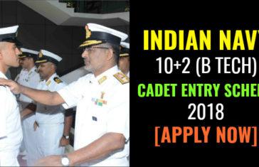 INDIAN NAVY 10+2 (B TECH) CADET ENTRY SCHEME 2018 [APPLY NOW]