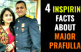 4 INSPIRING FACTS ABOUT MAJOR PRAFULLA