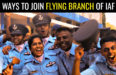 4 WAYS TO JOIN FLYING BRANCH OF IAF