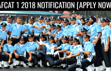 AFCAT 1 2018 NOTIFICATION [APPLY NOW]