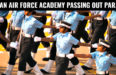 INDIAN AIR FORCE ACADEMY PASSING OUT PARADE