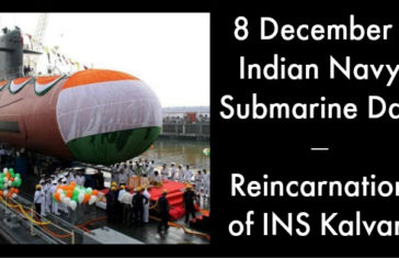 8 December - Indian Navy Submarine Day – Reincarnation of INS Kalvari