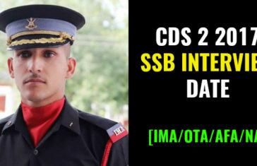 CDS 2 2017 SSB INTERVIEW DATE [IMAOTAAFANA]
