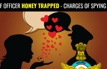 IAF OFFICER HONEY TRAPPED - CHARGES OF SPYING