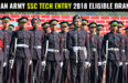 INDIAN ARMY SSC TECH ENTRY 2018 ELIGIBLE BRANCH