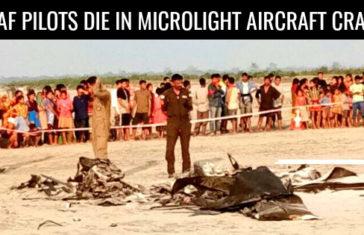 _2 IAF PILOTS DIE IN MICROLIGHT AIRCRAFT CRASH