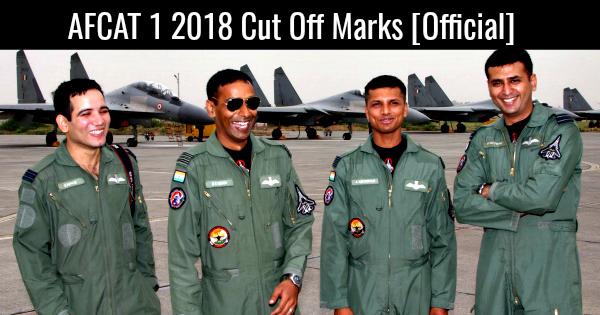 AFCAT 1 2018 Cut Off Marks [Official]