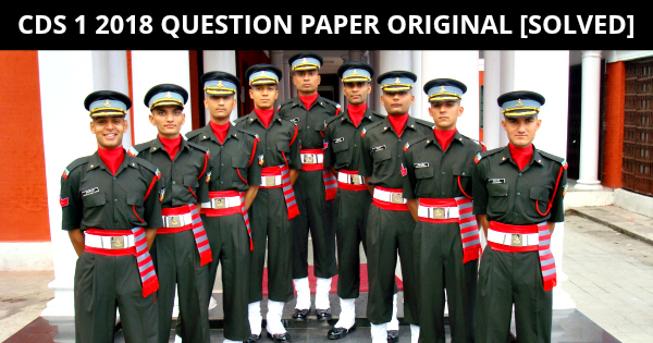 CDS 1 2018 Question Paper Original [SOLVED]