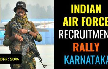 INDIAN AIR FORCE RECRUITMENT RALLY KARNATAKA 2018