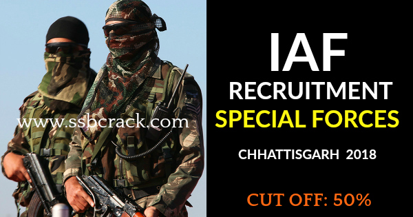 IAF RECRUITMENT SPECIAL FORCES CHHATTISGARH 2018