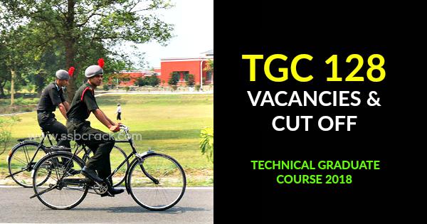 TGC 128 VACANCIES & CUT OFF