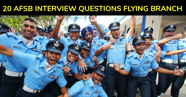 20 AFSB INTERVIEW QUESTIONS FLYING BRANCH