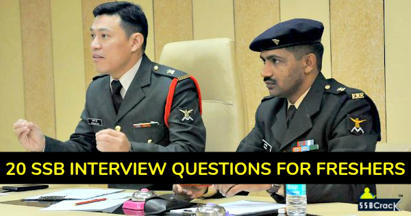 20 SSB INTERVIEW QUESTIONS FOR FRESHERS