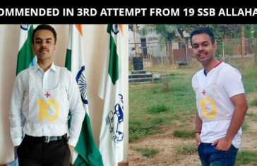 Recommended in 3rd attempt from 19 SSB Allahabad with AIR 13
