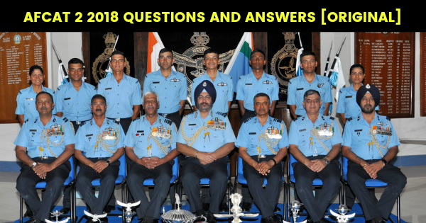 AFCAT 2 2018 QUESTIONS AND ANSWERS [ORIGINAL]