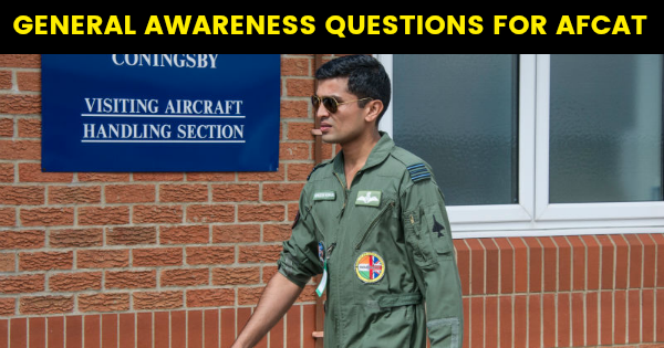 GENERAL AWARENESS QUESTIONS FOR AFCAT