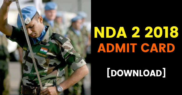 NDA 2 2018 ADMIT CARD [DOWNLOAD]