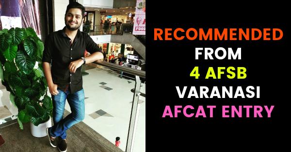 RECOMMENDED FROM 4 AFSB VARANASI AFCAT ENTRY