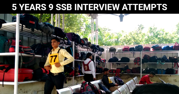 5 YEARS 9 SSB INTERVIEW ATTEMPTS