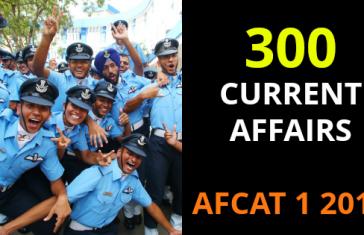 300 CURRENT AFFAIRS AFCAT 1 2019