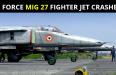 AIR FORCE MIG 27 FIGHTER JET CRASHED
