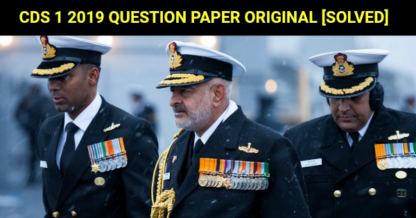 CDS 1 2019 QUESTION PAPER ORIGINAL [SOLVED]