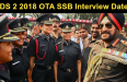 CDS 2 2018 OTA SSB Interview Dates