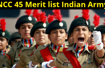 NCC 45 Merit List Indian Army (Men and Women)