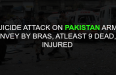 Suicide Attack On Pakistan Army Convoy By BRAS, Atleast 9 Dead, 11 Injured