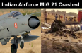 Indian Airforce MiG 21 Crashed