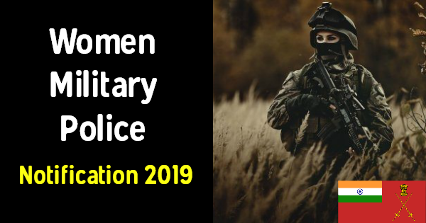 Women Military Police Indian Army Recruitment Notification 2019