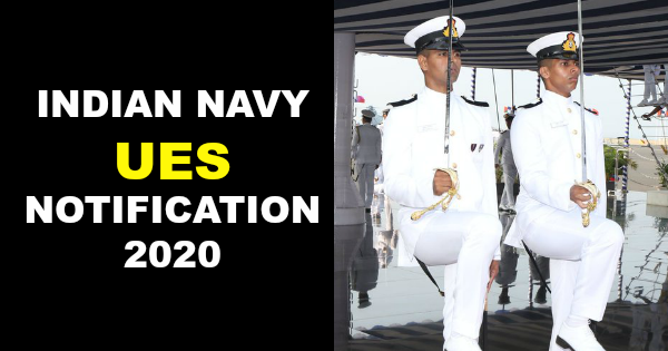 INDIAN NAVY UES NOTIFICATION 2020