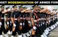 BUDGET MODERNISATION OF ARMED FORCES