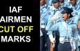 IAF AIRMEN CUT OFF MARKS