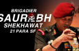 5 Motivational Facts About Brigadier Saurabh Singh Shekhawat, 21 PARA SF, Kirti Chakra